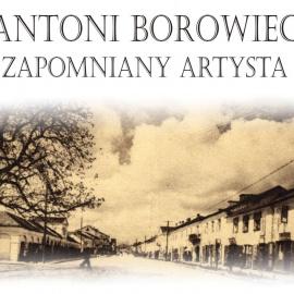 Antoni Borowiec - wystawa